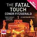 The Fatal Touch (       UNABRIDGED) by Conor Fitzgerald Narrated by Saul Reichlin