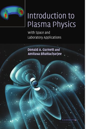 Introduction to Plasma Physics: With Space and Laboratory...