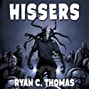 Hissers Audiobook by Ryan C. Thomas Narrated by MacLeod Andrews