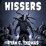 Hissers | Ryan C. Thomas