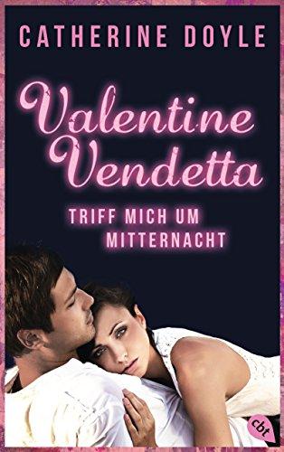 Catherine Doyle - Valentine Vendetta - Triff mich um Mitternacht: Band 1 (German Edition)