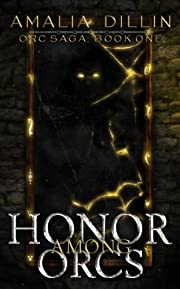 Honor Among Orcs (Orc Saga Book 1)