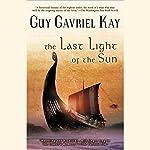 The Last Light of the Sun | Guy Gavriel Kay