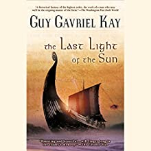 The Last Light of the Sun Audiobook by Guy Gavriel Kay Narrated by Holter Graham