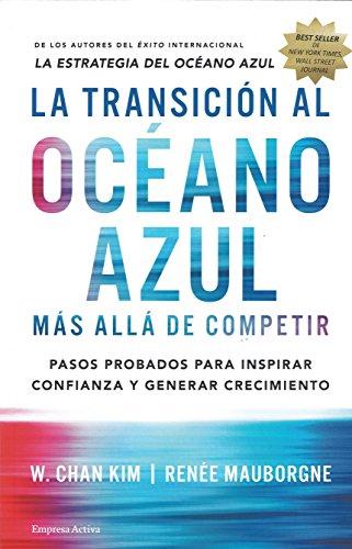 La transicion al oceano azul (Spanish Edition) [W. Kim Chan - Renee Mauborgne] (Tapa Blanda)