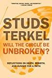 img - for Will the Circle Be Unbroken?: Reflections on Death, Rebirth, and Hunger for a Faith book / textbook / text book