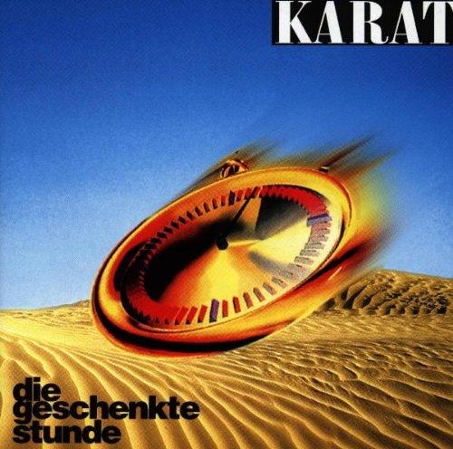 Karat - Die Geschenkte Stunde - Zortam Music