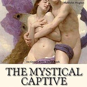The Mystical Captive Series Audiobook