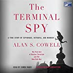 The Terminal Spy: A True Story of Espionage, Betrayal and Murder | Alan S. Cowell