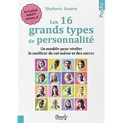 Les 16 grands types de personnalité : Un modèle pour révéler le meilleur de soi-même et des autres - Actualisé MBTI, niveau II