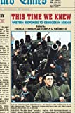 img - for This Time We Knew: Western Responses to Genocide in Bosnia book / textbook / text book