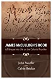 img - for James McCullogh's Book: A Glimpse into Life on the Colonial Frontier book / textbook / text book