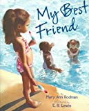 img - for My Best Friend[ MY BEST FRIEND ] by Rodman, Mary Ann (Author) May-05-05[ Hardcover ] book / textbook / text book