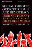 Social Origins of Dictatorship and Democracy Lord and Peasant in the Making of the Modern World