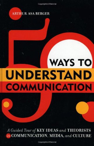 50 Ways to Understand Communication: A Guided Tour of Key...