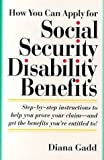 img - for How You Can Apply for Social Security Disability Benefits by Gadd, Diana (1996) Paperback book / textbook / text book