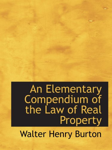 An Elementary Compendium of the Law of Real Property