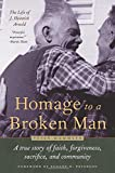 img - for Homage to a Broken Man: The Life of J. Heinrich Arnold - A true story of faith, forgiveness, sacrifice, and community book / textbook / text book