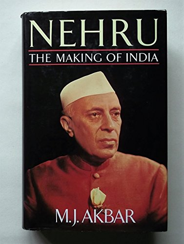 Nehru : The Making of India, Akbar, M. J.