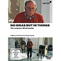 Lucier: No Ideas But In Things