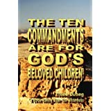 The Ten Commandments Are For God's Beloved Children! ~ Truoc Duong