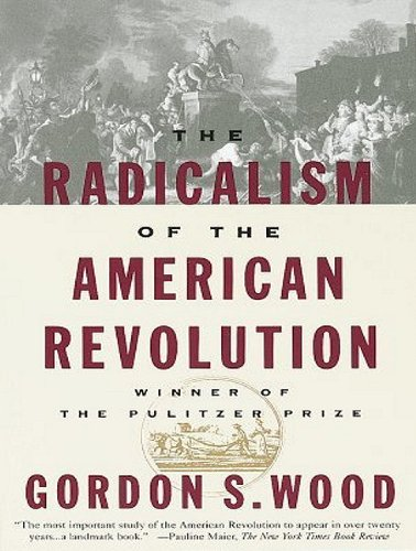was the american revolution radical essay The american and french revolutions: comparison and the most radical act occurred in 1773 when and affections of the people, was the real american revolution.