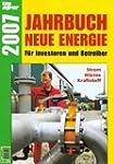 Jahrbuch neue Energie 2007: F�r Inves...