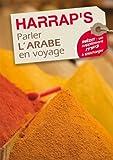 echange, troc Collectif - Harrap'S Parler l'Arabe en Voyage - Fevrier 2009