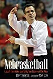img - for Nebrasketball: Coach Tim Miles and a Big Ten Team on the Rise book / textbook / text book