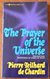 The Prayer of the Universe (0006231381) by Pierre Teilhard De Chardin