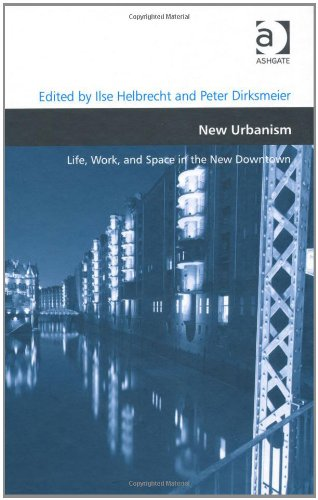 New Urbanism: Life, Work, and Space in the New Downtown (Design and the Built Environment)