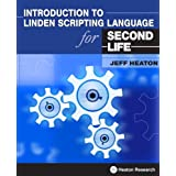 Introduction to Linden Scripting Language for Second Lifeby Jeff Heaton