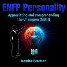 ENFP Personality: Appreciating and Comprehending the Champion (MBTI) Audiobook by Jasmine Peterson Narrated by Kevin Kollins