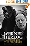 Werner Herzog - A Guide for the Perpl...