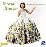 echange, troc Teresa Brewer - Sweet Old Fashioned Girl