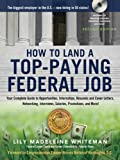 img - for How to Land a Top-Paying Federal Job: Your Complete Guide to Opportunities, Internships, Resumes and Cover Letters, Networking, Interviews, Salaries, Promotions, and More! book / textbook / text book