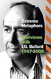Extreme Metaphors. by J.G. Ballard (0007454856) by Ballard, J. G.