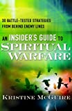 Insider's Guide to Spiritual Warfare, An: 30 Battle-Tested S...