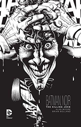 Batman Noir: The Killing Joke [Moore, Alan - Bolland, Brian] (Tapa Dura)