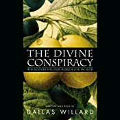 The Divine Conspiracy: Rediscovering Our Hidden Life in God | [Dallas Willard]