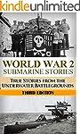 World War 2: Submarine Stories: True...