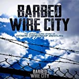 Barbed Wire City - The Unauthorized Story of ECW DVD