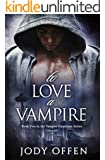 To Love A Vampire (Vampire Guardians Book 2)