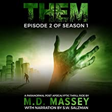 THEM Episode 2: A Paranormal Post-Apocalyptic Thrill Ride (Them Season) (       UNABRIDGED) by M.D. Massey Narrated by S.W. Salzman