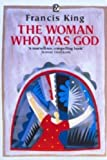 The Woman Who Was God (Flamingo) (000654374X) by King, Francis