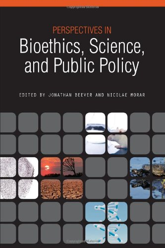Perspectives In Bioethics, Science, And Public Policy (Purdue Studies In Public Policy)
