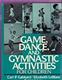 Game, dance, and gymnastic activities for children /