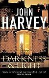 John Harvey Darkness and Light: (Frank Elder)