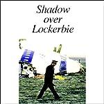 Shadow Over Lockerbie | American RadioWorks