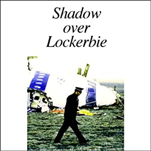 Shadow Over Lockerbie | [American RadioWorks]